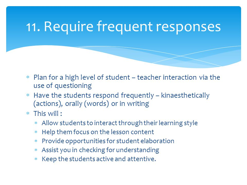11. Require frequent responses