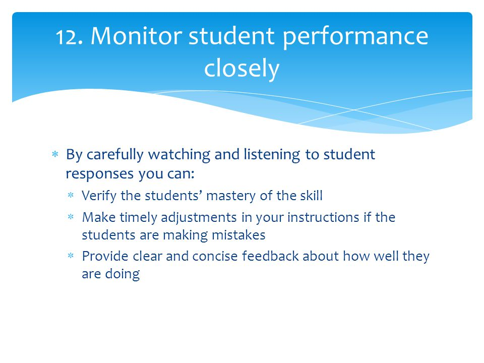 12. Monitor student performance closely