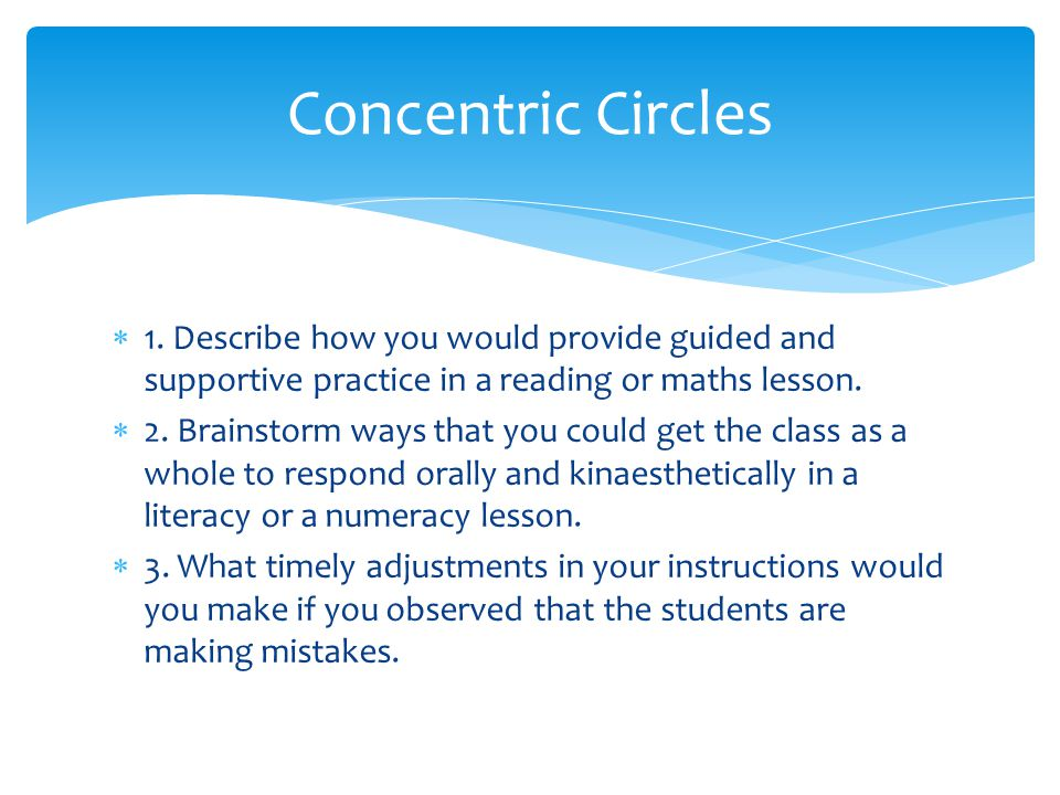 Concentric Circles 1. Describe how you would provide guided and supportive practice in a reading or maths lesson.