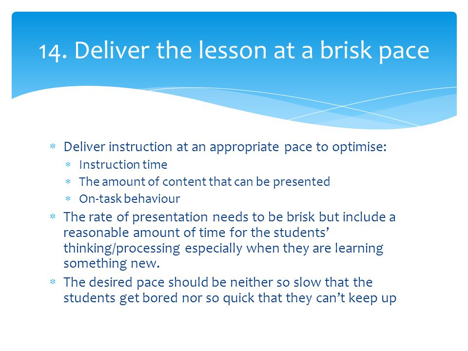 14. Deliver the lesson at a brisk pace