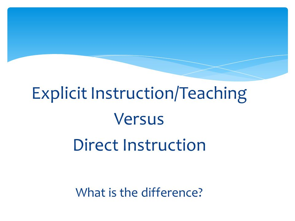 Explicit Instruction/Teaching
