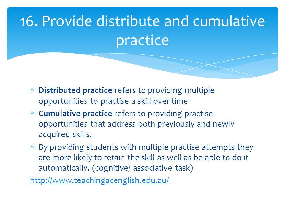 16. Provide distribute and cumulative practice