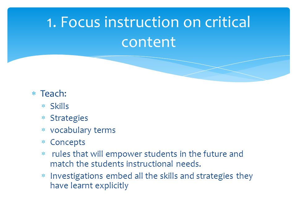 1. Focus instruction on critical content