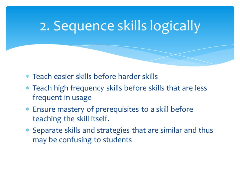 2. Sequence skills logically