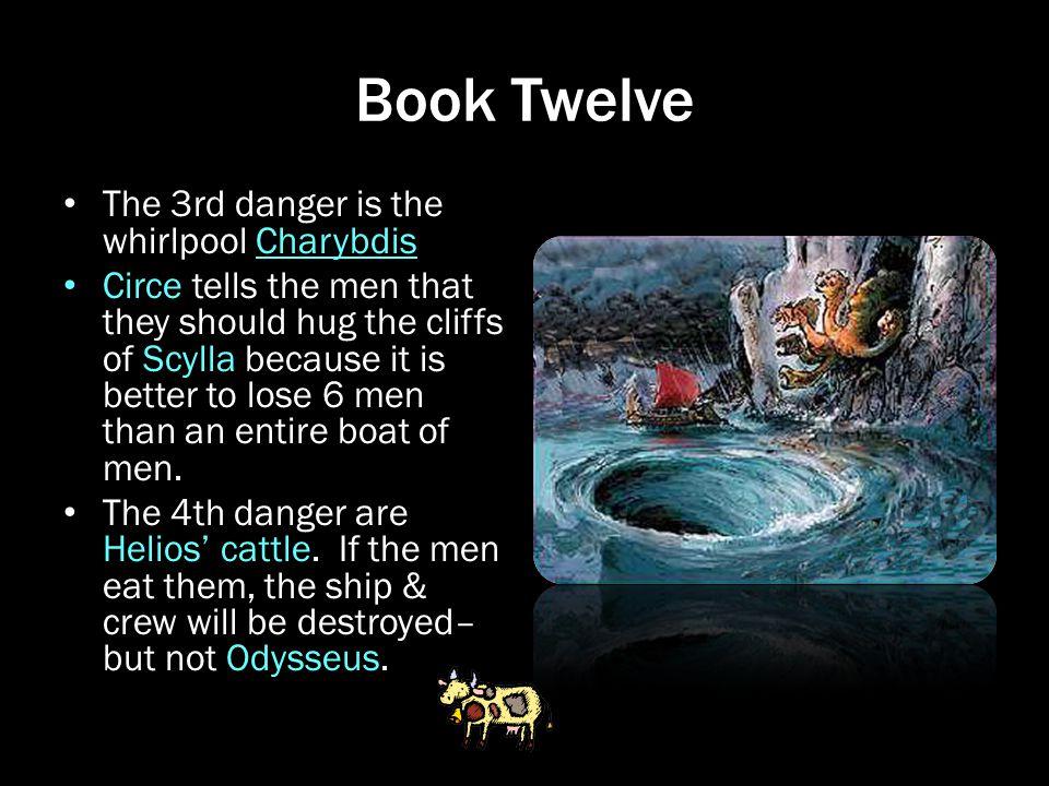 Book Twelve The 3rd danger is the whirlpool Charybdis