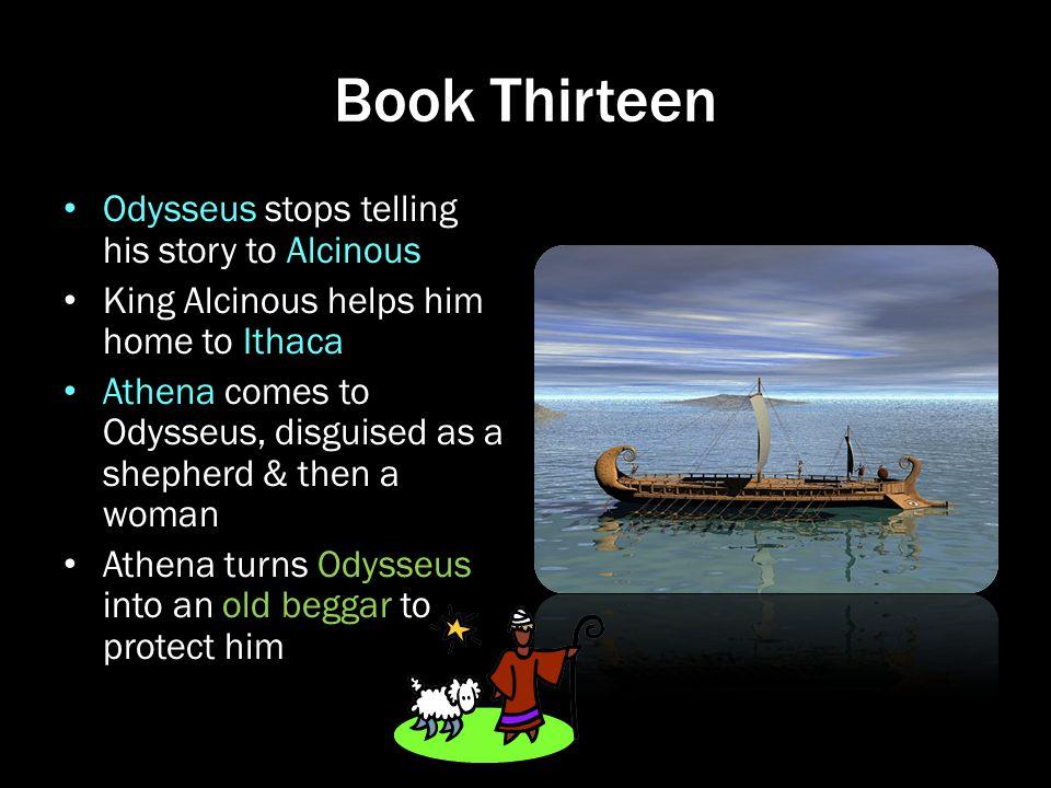 Book Thirteen Odysseus stops telling his story to Alcinous