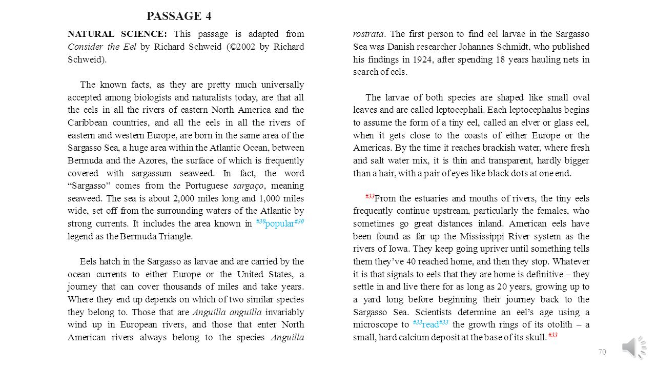 PASSAGE 4 NATURAL SCIENCE: This passage is adapted from Consider the Eel by Richard Schweid (©2002 by Richard Schweid).