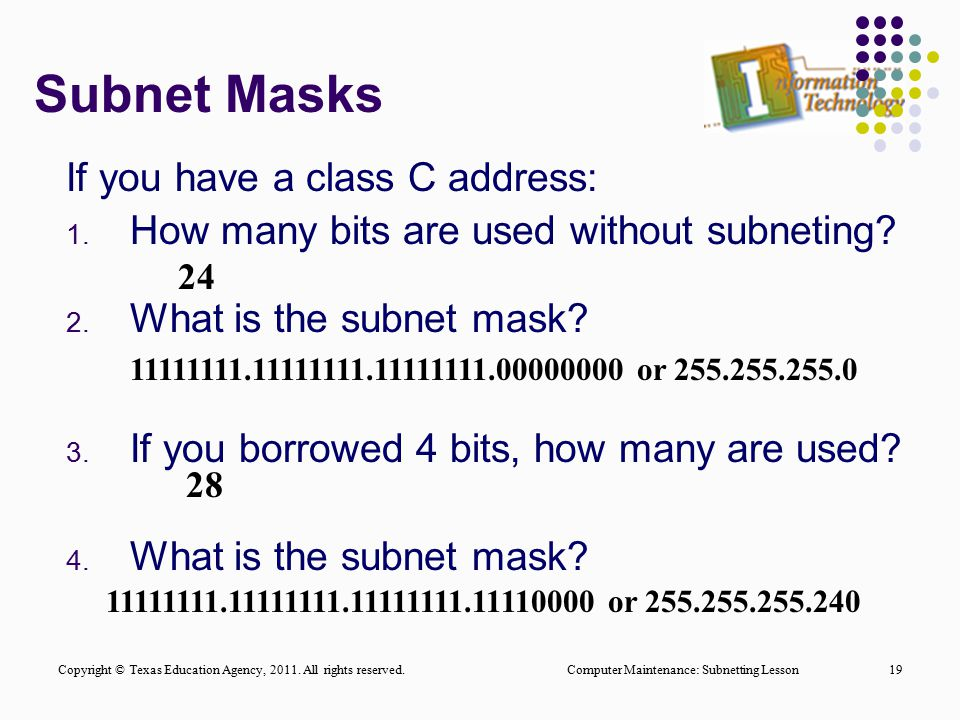 Subnet Masks If you have a class C address: