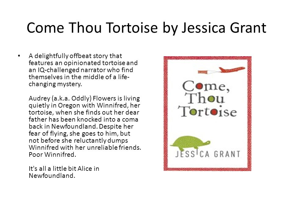 Come Thou Tortoise by Jessica Grant
