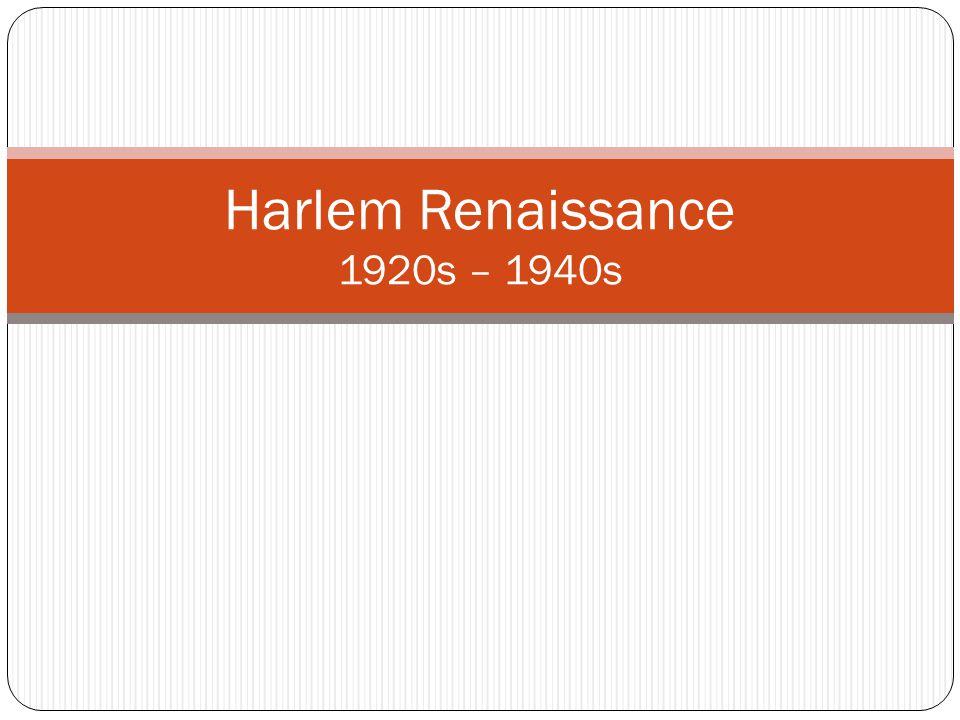 Harlem Renaissance 1920s – 1940s