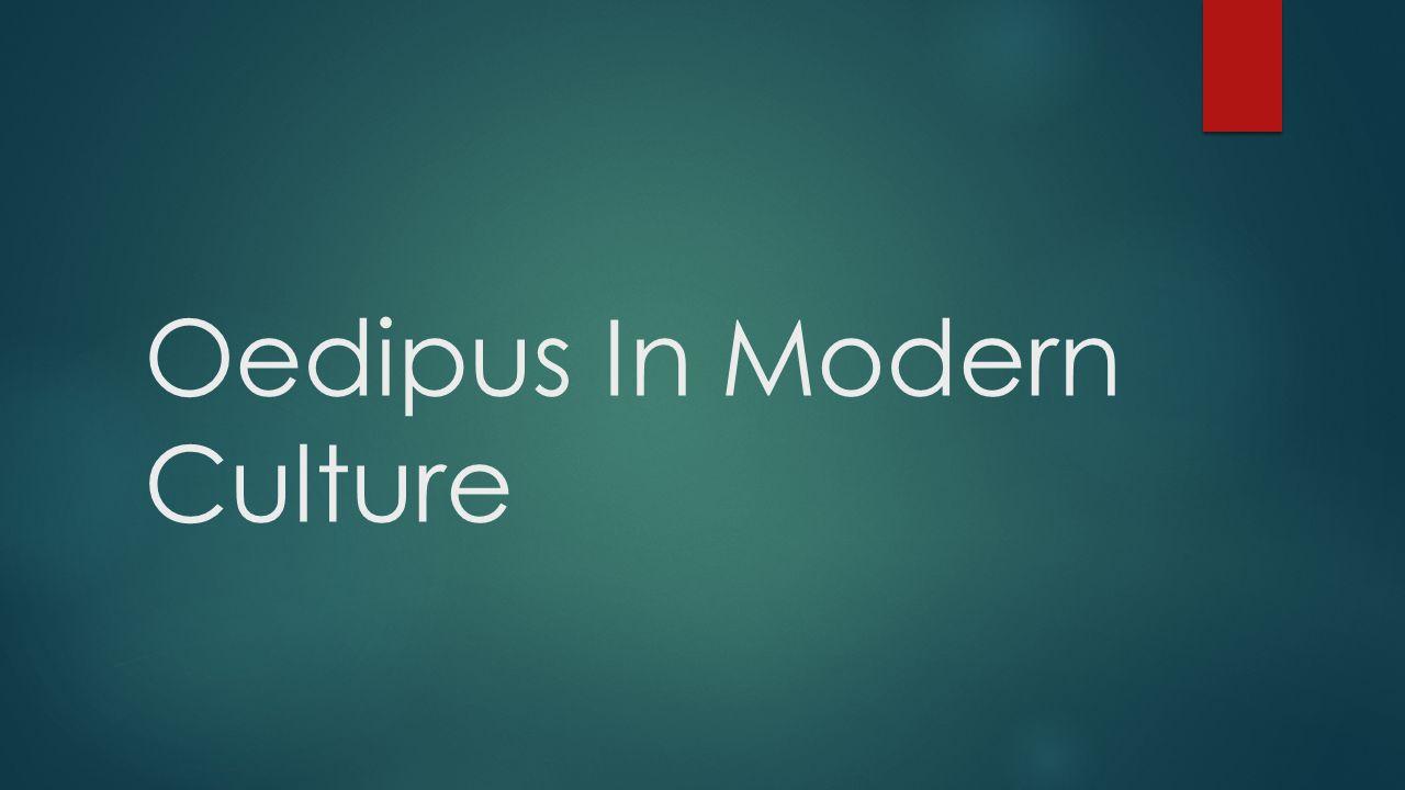 Oedipus In Modern Culture
