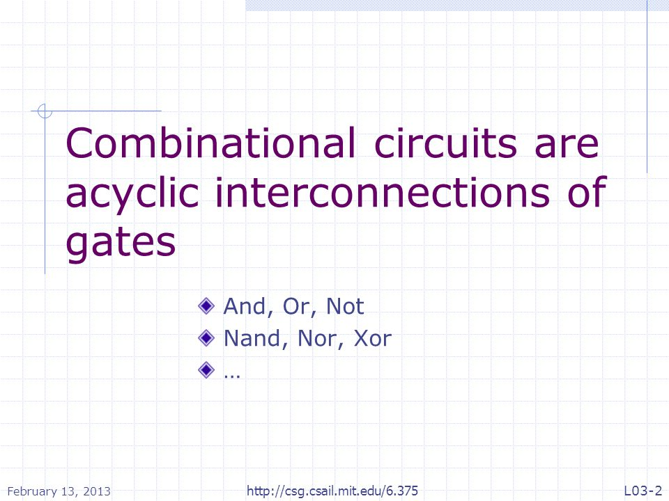 Combinational circuits are acyclic interconnections of gates