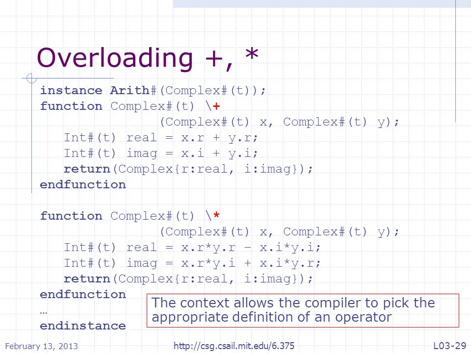 Overloading +, * instance Arith#(Complex#(t)); function Complex#(t) \+