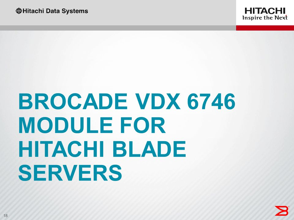 Brocade VDX 6746 module for hitachi blade servers