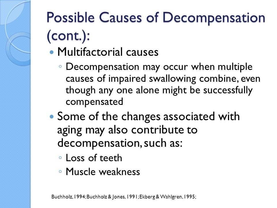 Possible Causes of Decompensation (cont.):