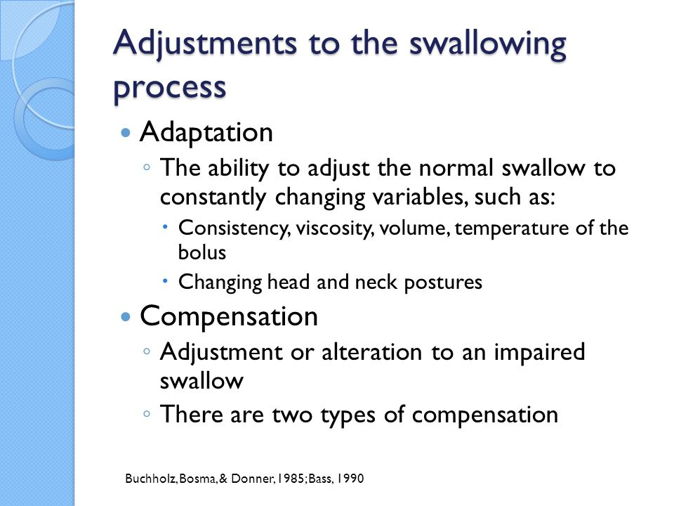 Adjustments to the swallowing process