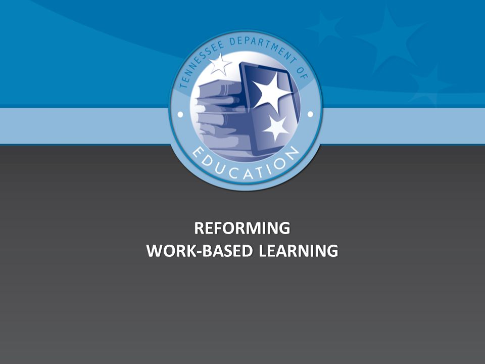 REFORMING WORK-BASED LEARNING