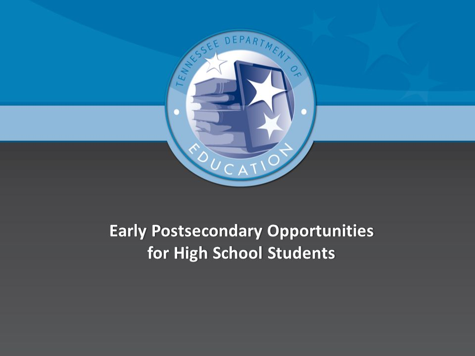 Early Postsecondary Opportunities for High School Students
