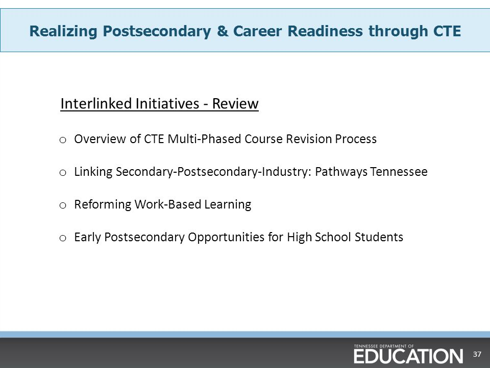 Realizing Postsecondary & Career Readiness through CTE