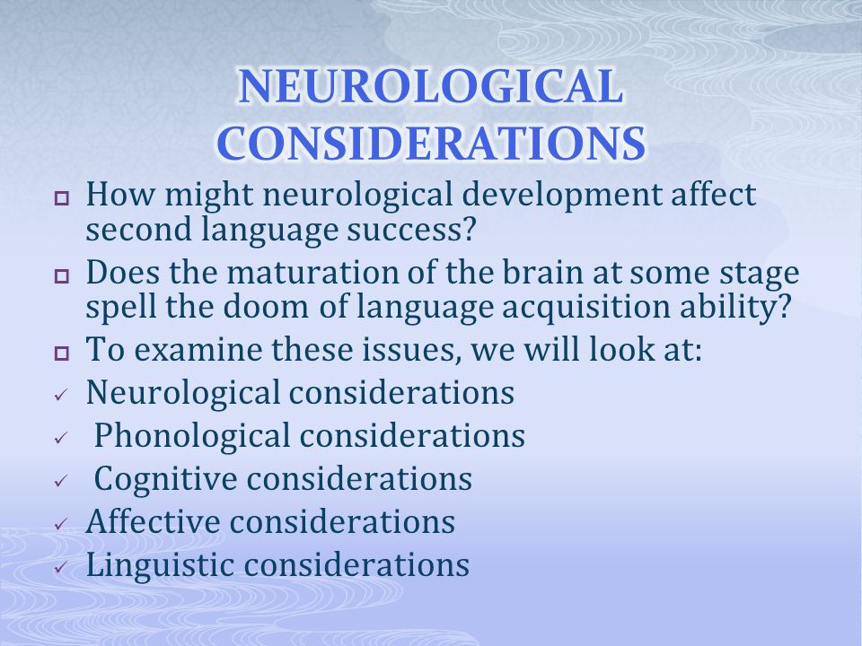 NEUROLOGICAL CONSIDERATIONS