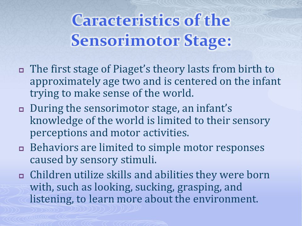 Caracteristics of the Sensorimotor Stage: