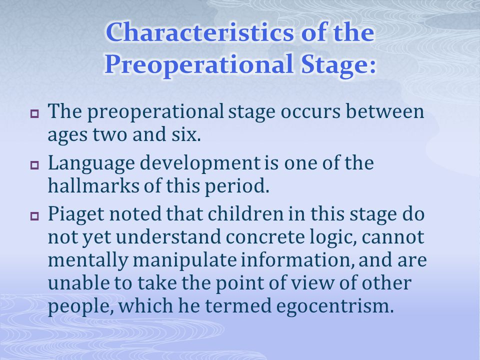 Characteristics of the Preoperational Stage: