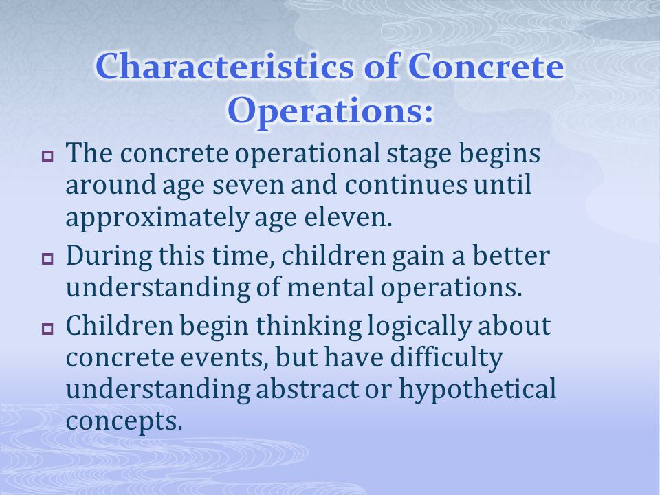 Characteristics of Concrete Operations: