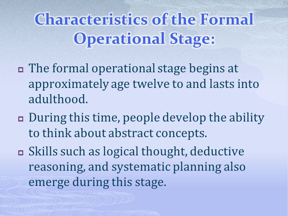 Characteristics of the Formal Operational Stage:
