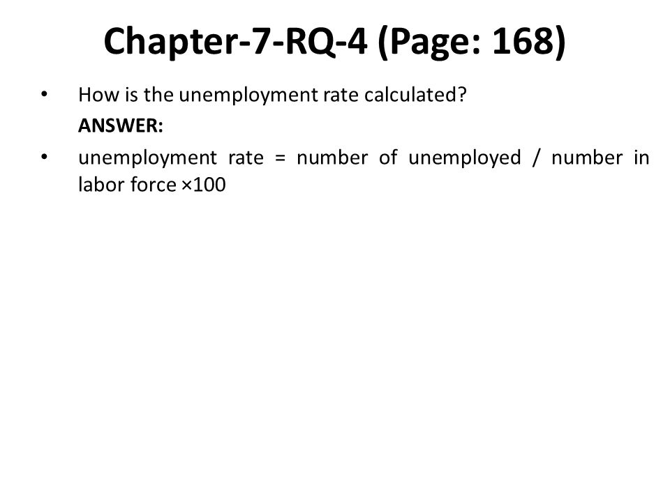 Chapter-7-RQ-4 (Page: 168) How is the unemployment rate calculated