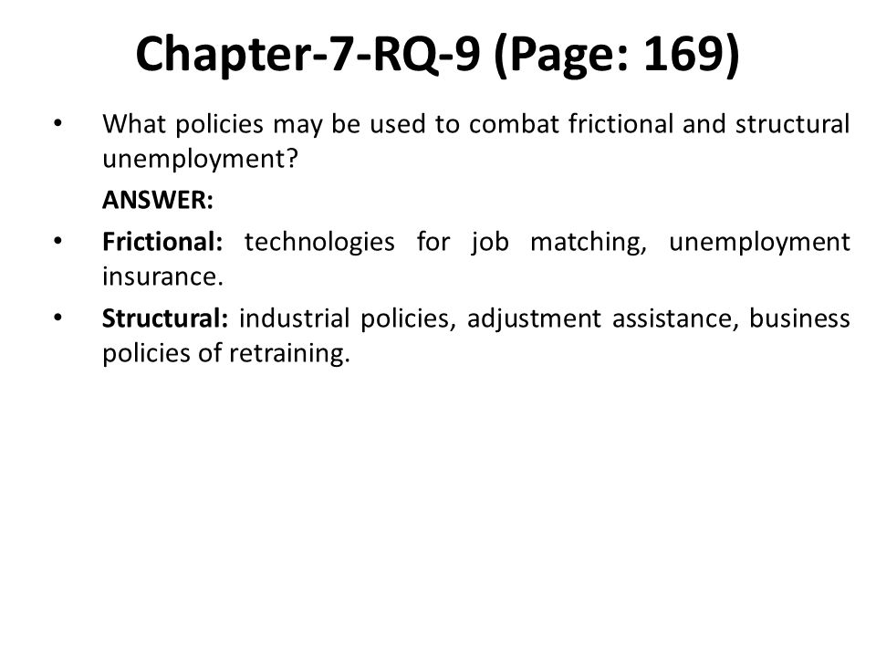 Chapter-7-RQ-9 (Page: 169) What policies may be used to combat frictional and structural unemployment