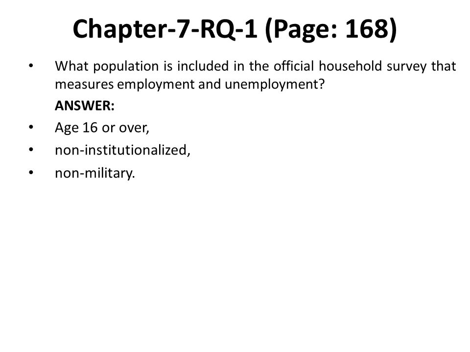 Chapter-7-RQ-1 (Page: 168) Age 16 or over, non-institutionalized,