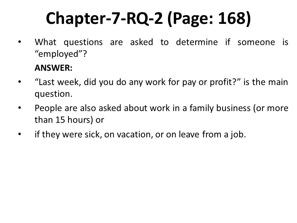 Chapter-7-RQ-2 (Page: 168) What questions are asked to determine if someone is employed ANSWER: