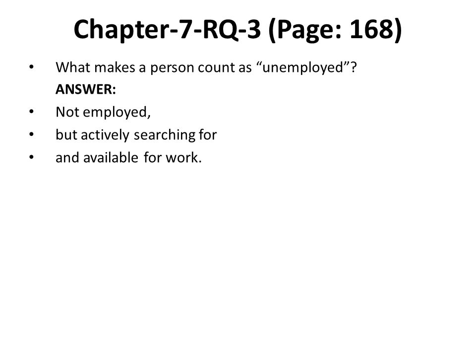 Chapter-7-RQ-3 (Page: 168) What makes a person count as unemployed