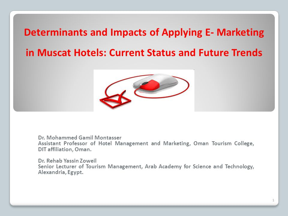 Determinants and Impacts of Applying E- Marketing in Muscat Hotels: Current Status and Future Trends