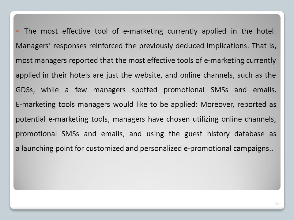 The most effective tool of e-marketing currently applied in the hotel: Managers' responses reinforced the previously deduced implications.