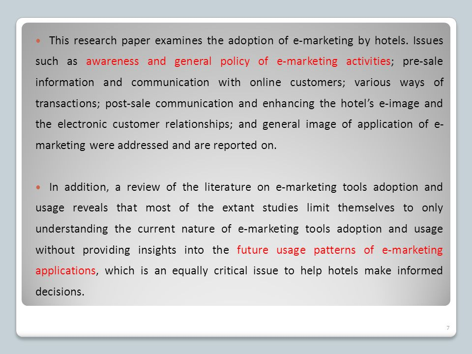 This research paper examines the adoption of e-marketing by hotels