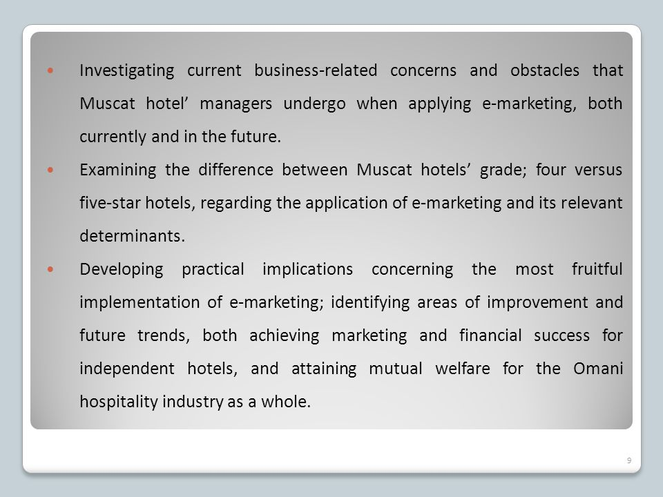 Investigating current business-related concerns and obstacles that Muscat hotel' managers undergo when applying e-marketing, both currently and in the future.