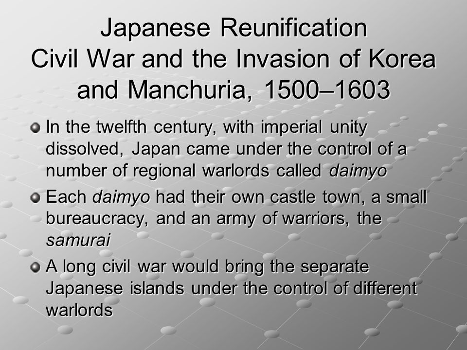 Japanese Reunification Civil War and the Invasion of Korea and Manchuria, 1500–1603