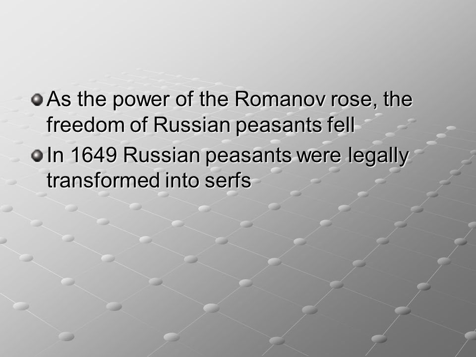 As the power of the Romanov rose, the freedom of Russian peasants fell