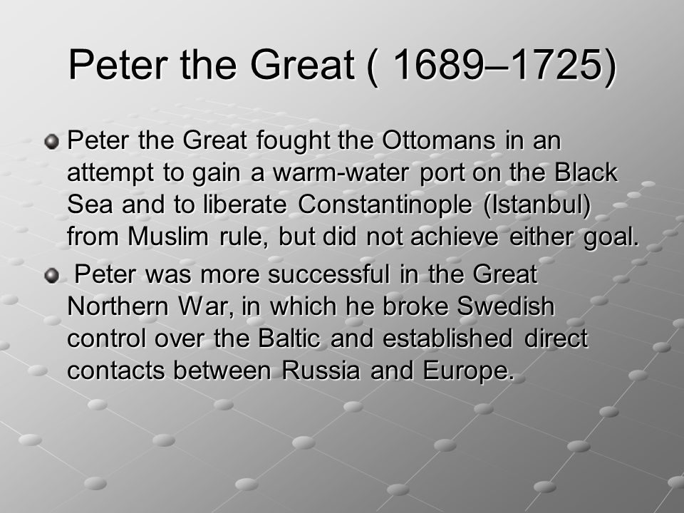Peter the Great ( 1689–1725)