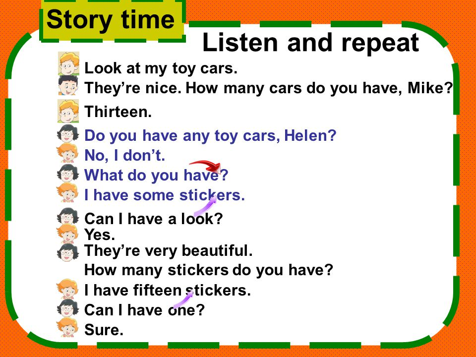 Story time Listen and repeat Look at my toy cars.