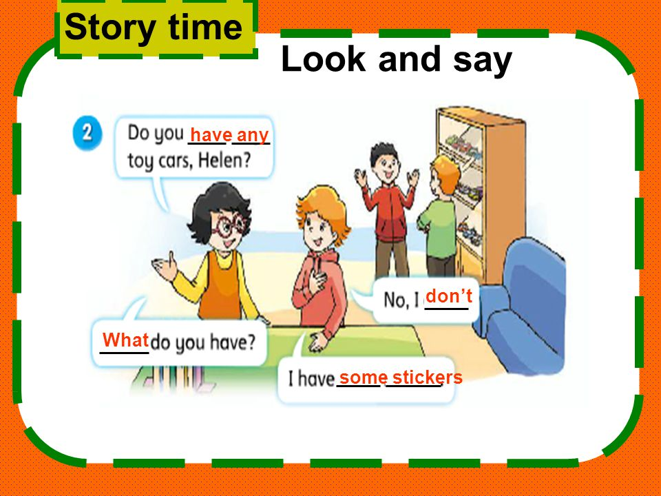 Story time Look and say have any don't What some stickers
