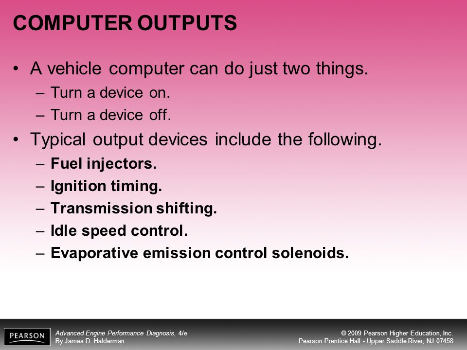 COMPUTER OUTPUTS A vehicle computer can do just two things.