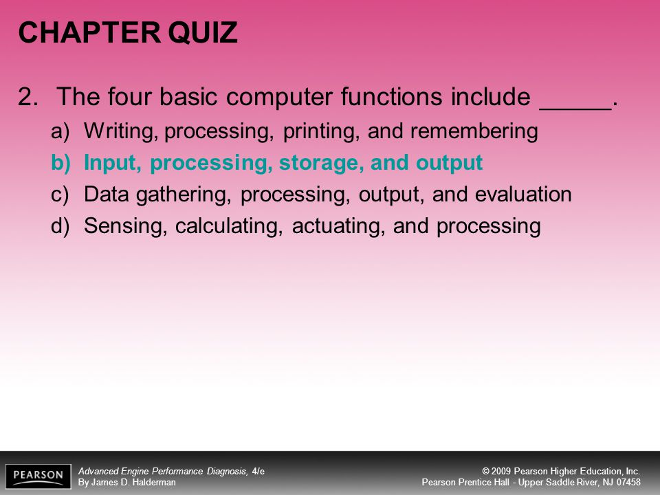CHAPTER QUIZ 2. The four basic computer functions include _____.