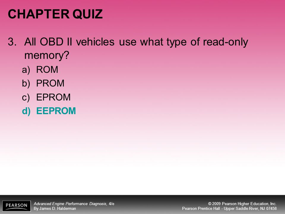 CHAPTER QUIZ 3. All OBD II vehicles use what type of read-only memory