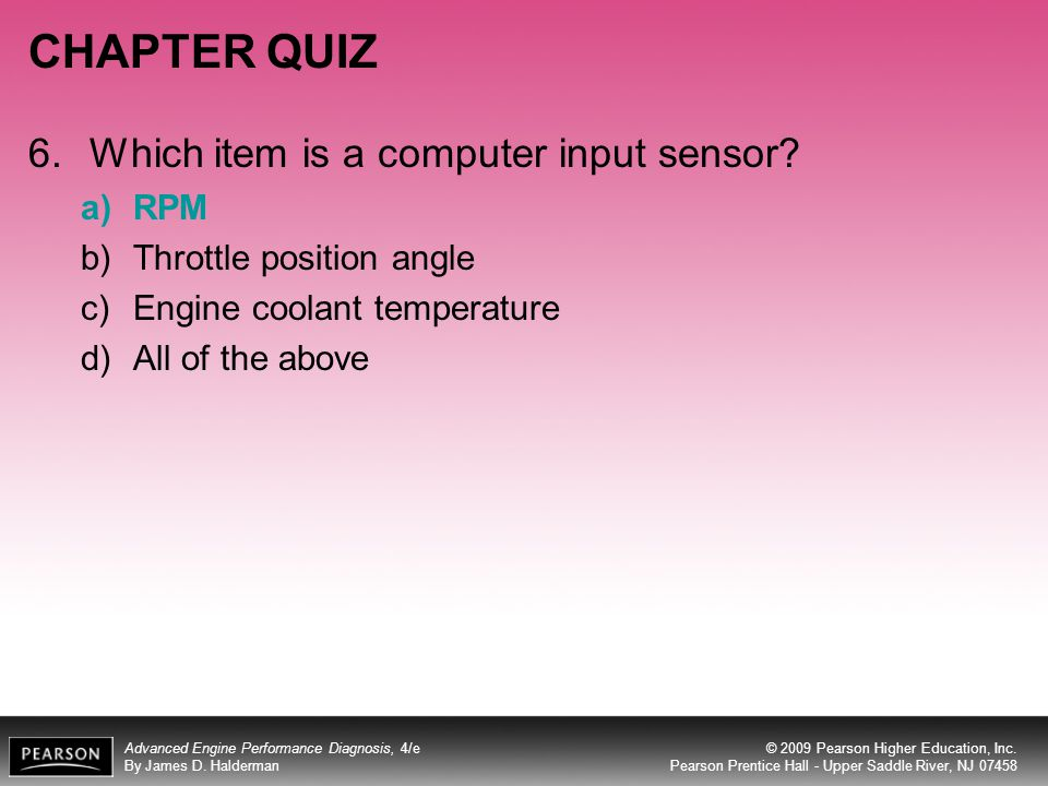 CHAPTER QUIZ Which item is a computer input sensor RPM