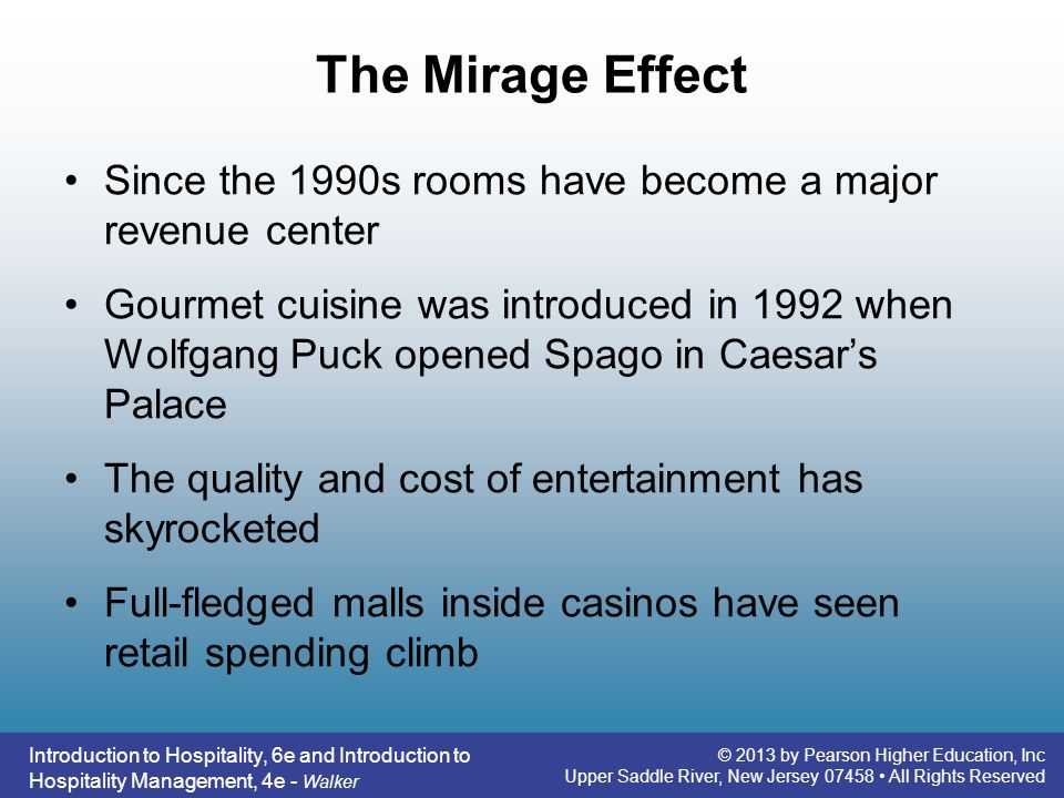 The Mirage Effect Since the 1990s rooms have become a major revenue center.