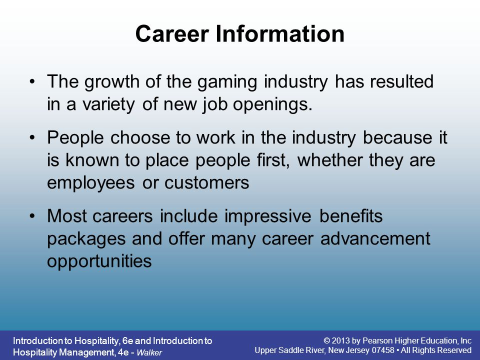 Career Information The growth of the gaming industry has resulted in a variety of new job openings.