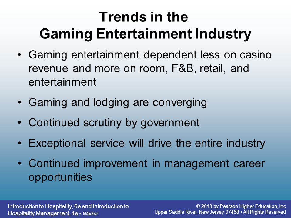 Trends in the Gaming Entertainment Industry