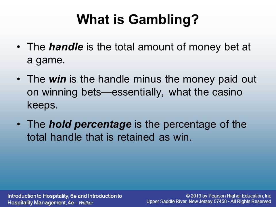 What is Gambling The handle is the total amount of money bet at a game.
